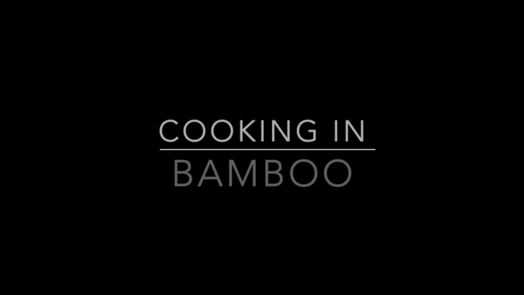 Cooking in Bamboo with Reuben and Patrick